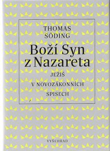 Boží syn z Nazareta - Ježíš v novozákonních spisech