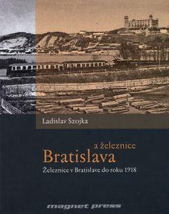 Bratislava a železnice: Železnice v Bratislave do roku 1918