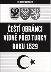 Čeští obránci Vídně před Turky roku 1529