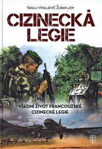 Cizinecká legie - Všední život francouzské cizinecké legie