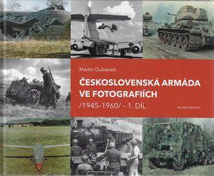 Československá armáda ve fotografiích - 1945-1960 - 1. díl