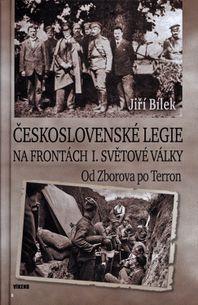 Československé legie na frontách I. světové války. Od Zborova po Terron