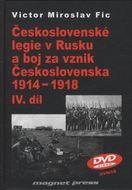 Československé legie v Rusku a boj za vznik Československa 1914 - 1918, IV.diel