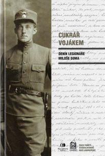 Deník legionáře Miloše Suma - Cukrář vojákem