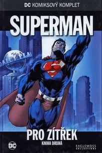 DC KK 10 - Superman: Pro zítřek - kniha druhá
