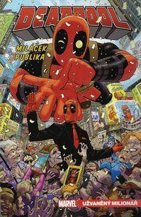 Deadpool 1 - Miláček publika - Užvaněný milionář