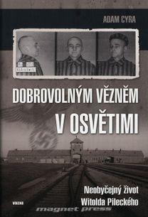 Dobrovolným vězněm v Osvětimi