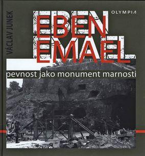 Eben Emael: Pevnost jako monument marnosti