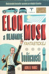 Elon Musk a hľadanie fantastickej budúcnosti