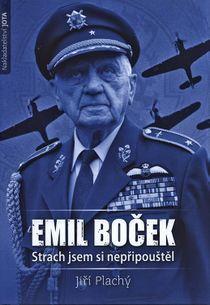 Emil Boček: Strach jsem si nepřipouštěl