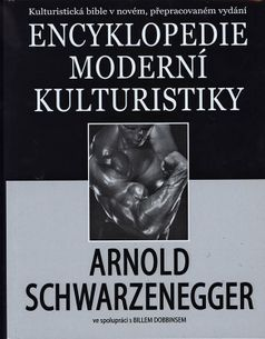Arnold Schwarzenegger: Encyklopedie moderní kulturistiky