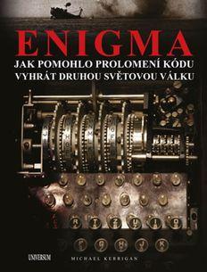 Enigma - Jak rozluštění kódu pomohlo vyhrát druhou světovou válku