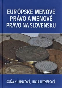 Európske menové právo a menové právo na Slovensku