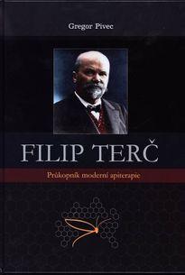 Filip Terč. Průkopník moderní apiterapie