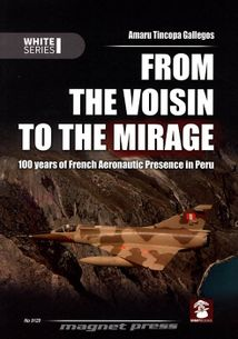 From the Voisin to the Mirage - 100 years of French Aeronautic Presence in Peru