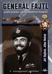 Generál Fajtl slovem historika, rodiny a objektivem fotografa