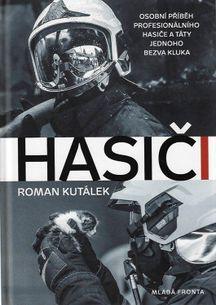 Hasiči - osobní příběh profesionálního hasiče a táty jednoho bezva kluka