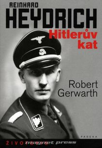 Reinhard Heydrich Hitlerův kat
