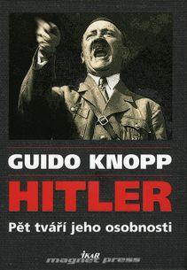 Hitler - Pět tváří jeho osobnosti