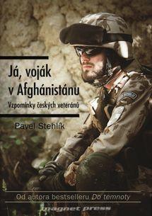 Já, voják v Afghánistánu - Vzpomínky českých veteránů