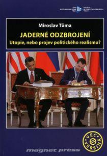 Jaderné odzbrojení. Utopie, nebo projev politického realismu?