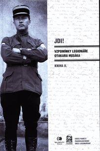 JDI! Vzpomínky legionáře Otakara Husáka - kniha II