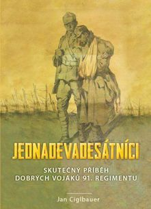 Jednadevadesátníci- Skutečný příběh dobrých vojáků 91. regimentu