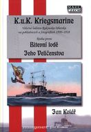 Bitevní lodě Jeho Veličenstva - K.u.K. Kriegsmarine 1