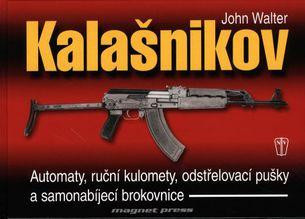 Kalašnikov - Automaty, ruční kulomety, odstřelovací pušky a samonabíjecí brokovnice