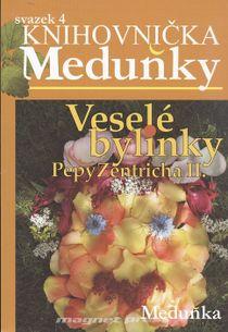 Knihovnička Meduňky 4 - Veselé bylinky Pepy Zentricha II
