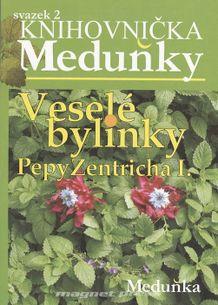 Knihovnička Meduňky 2 - Veselé bylinky Pepy Zentricha I