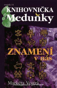 Knihovnička Meduňky 14 - Znamení v nás
