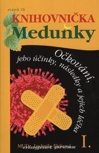 Knihovnička Meduňky 18 - Očkování, jeho účinky, následky a jejich léčba 1.díl