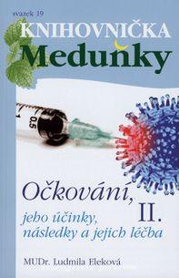 Knihovnička Meduňky 19 - Očkování, jeho účinky, následky a jejich léčba 2.díl.