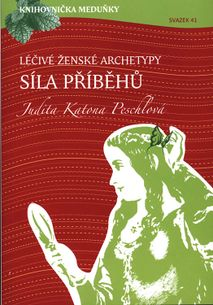 Knihovnička meduňky 41 - Léčivé ženské archetypy síla příběhů