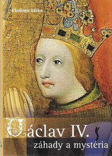 Václav IV. - Záhady a mystéria