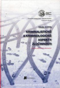 Kriminalistické a kriminologické aspekty zločinnosti