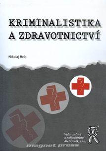 Kriminalistika a zdravotnictví