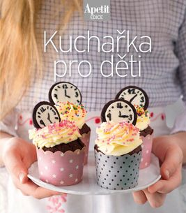 Kuchařka pro děti - Kuchařka z edice Apetit