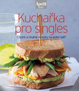 Kuchařka pro singles - Kuchařka z edice Apetit