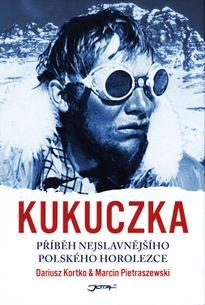 KUKUCZKA příbéh nejslavnějšího polskéh horolezce