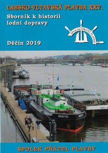 Labsko-Vltavská plavba XXV. - Sborník k historii lodní dopbravy - Dečín 2019