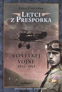 Letci z Prešporka vo Veľkej vojne 1914 – 1918