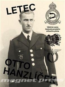 Letec Otto Hanzlíček - Válečná cesta československého stíhacího pilota