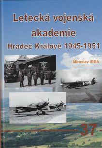 Letecká vojenská akademie Hradec Králové 1945-1951