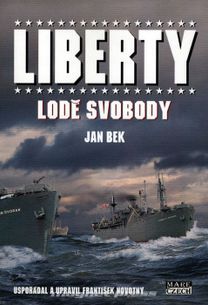"""""""Liberty"""" – lodě svobody"""