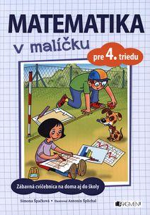 Matematika v malíčku pre 4. triedu