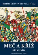 Meč a kříž – Rytířské bitvy a osudy I. 1066 – 1214