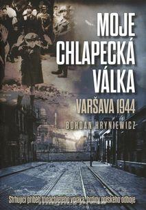 Moje chlapecká válka - Varšava 1944