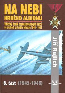 Na nebi hrdého albionu 6. - Válečný deník československých letců ve službách britského letectva 1940-1945